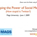 Tapping the Power of Social Media (MagsU 2009)
