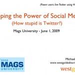 Tapping the Power of Social Media (MagsU 2009)